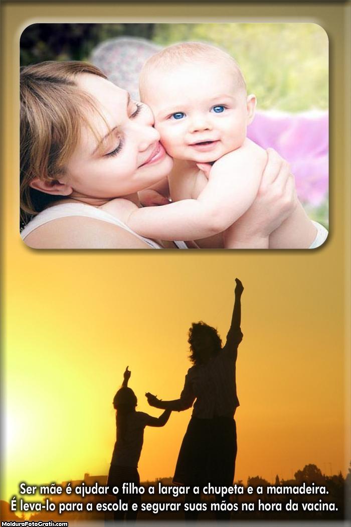 O que é ser mãe Foto Montagem