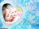 Moldura Coração Azul Mãe Te Amo